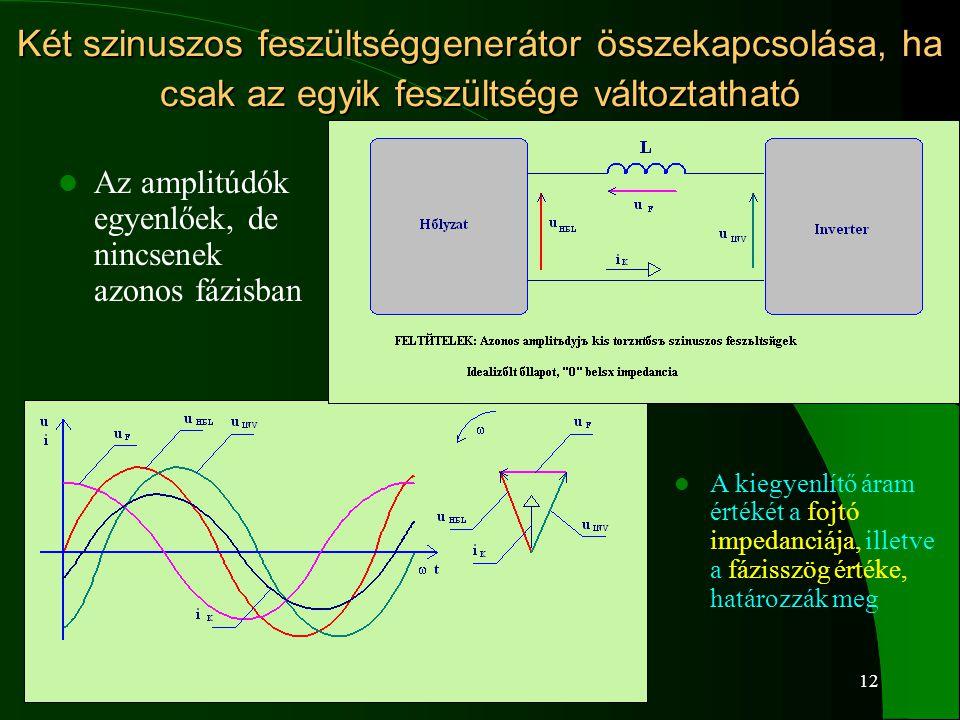 Két szinuszos feszültséggenerátor összekapcsolása, ha csak az egyik feszültsége változtatható