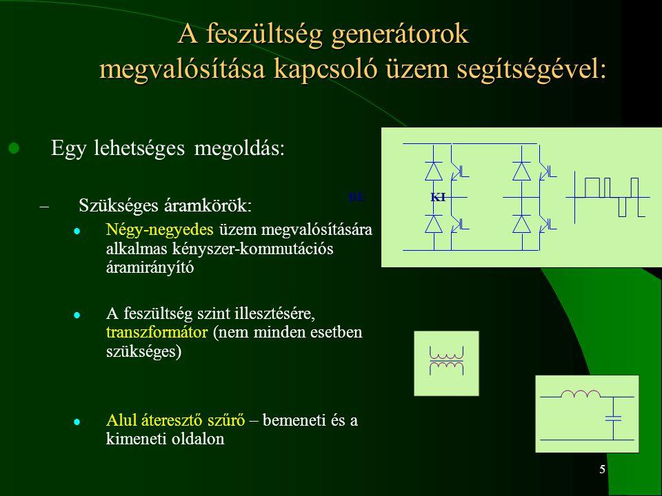 A feszültség generátorok megvalósítása kapcsoló üzem segítségével: