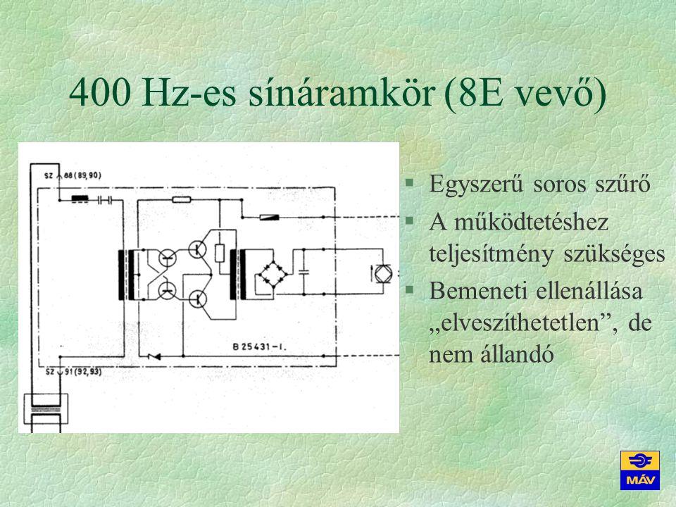 400 Hz-es sínáramkör (8E vevő)