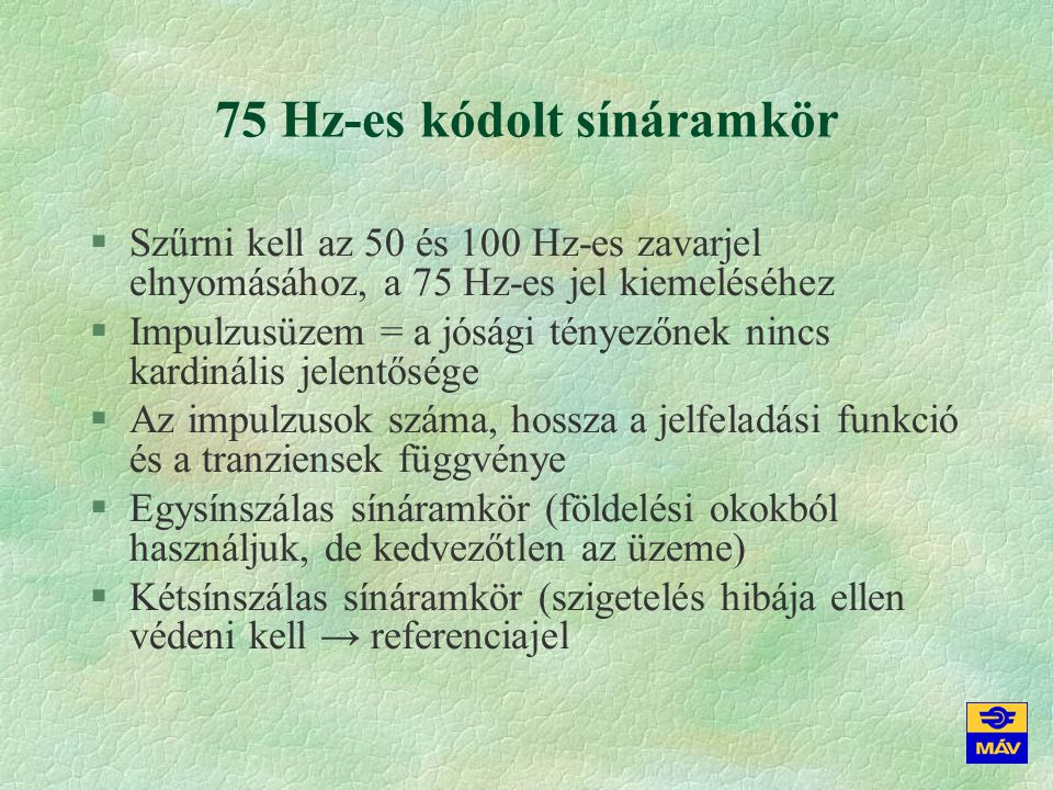 75 Hz-es kódolt sínáramkör