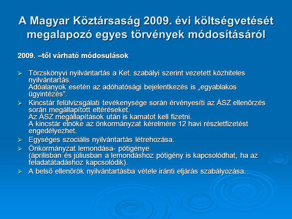 A Magyar Köztársaság 2009. évi költségvetését megalapozó egyes törvények módosításáról