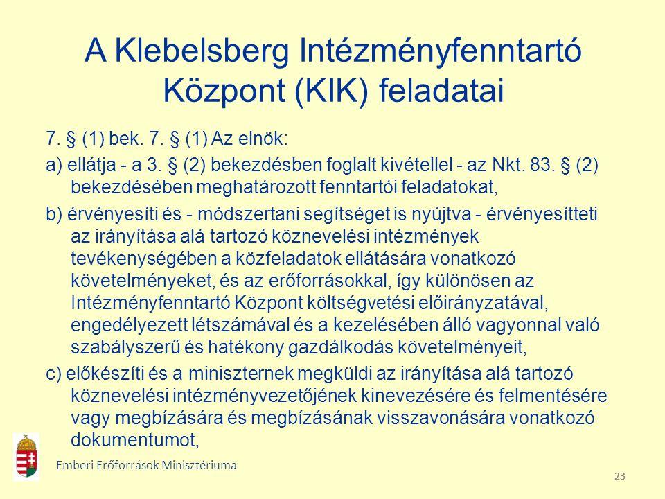 A Klebelsberg Intézményfenntartó Központ (KIK) feladatai