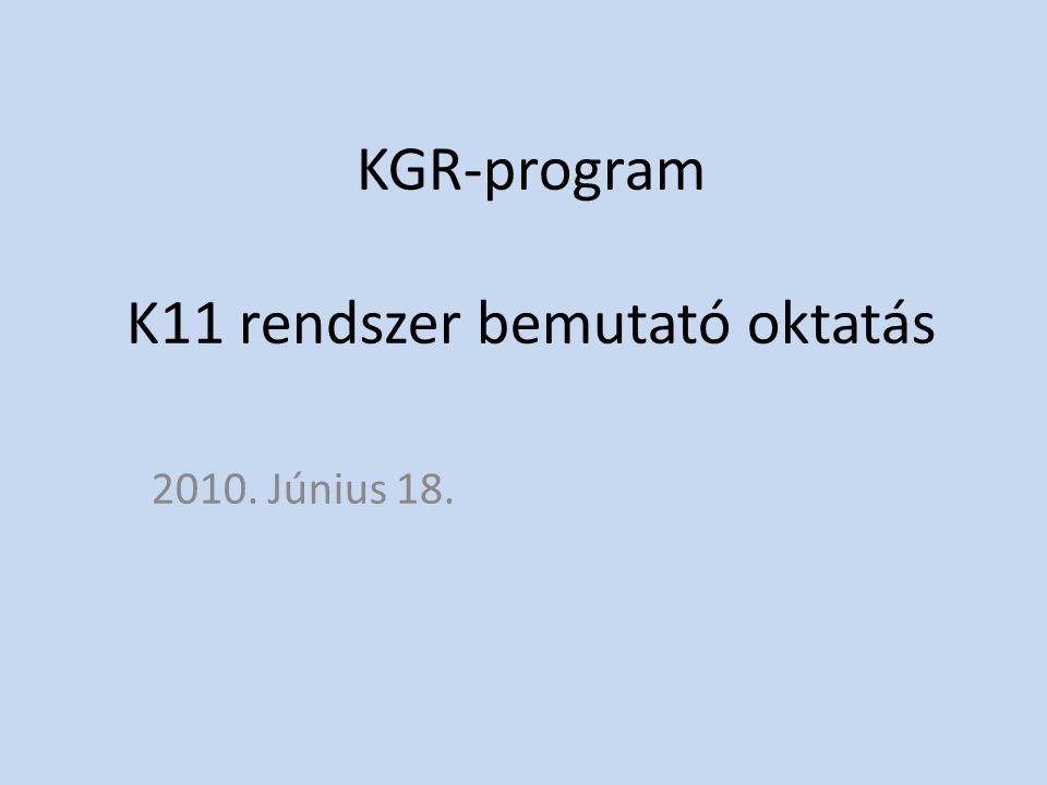 KGR-program K11 rendszer bemutató oktatás
