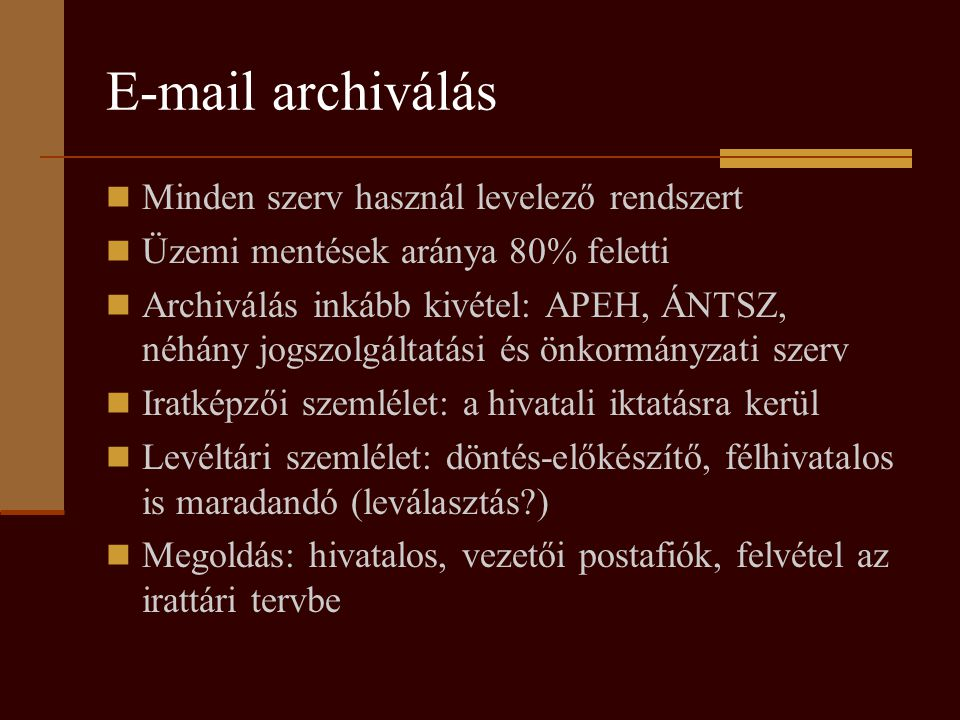 E-mail archiválás Minden szerv használ levelező rendszert
