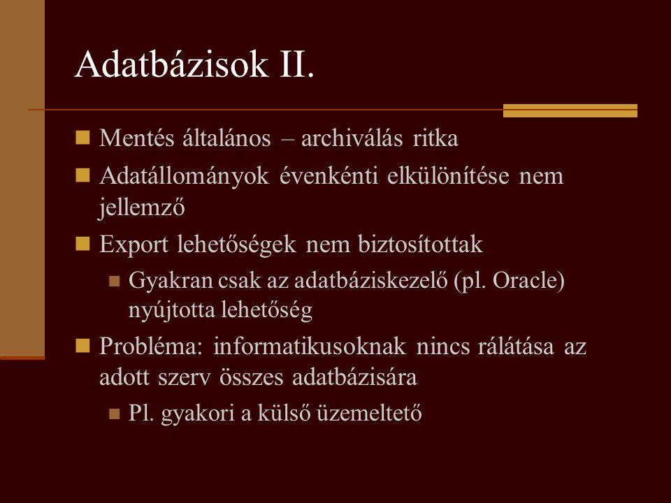 Adatbázisok II. Mentés általános – archiválás ritka