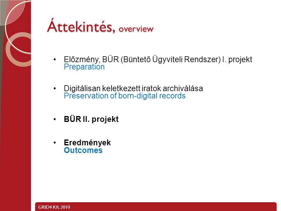 Áttekintés, overview Előzmény, BÜR (Büntető Ügyviteli Rendszer) I. projekt Preparation.