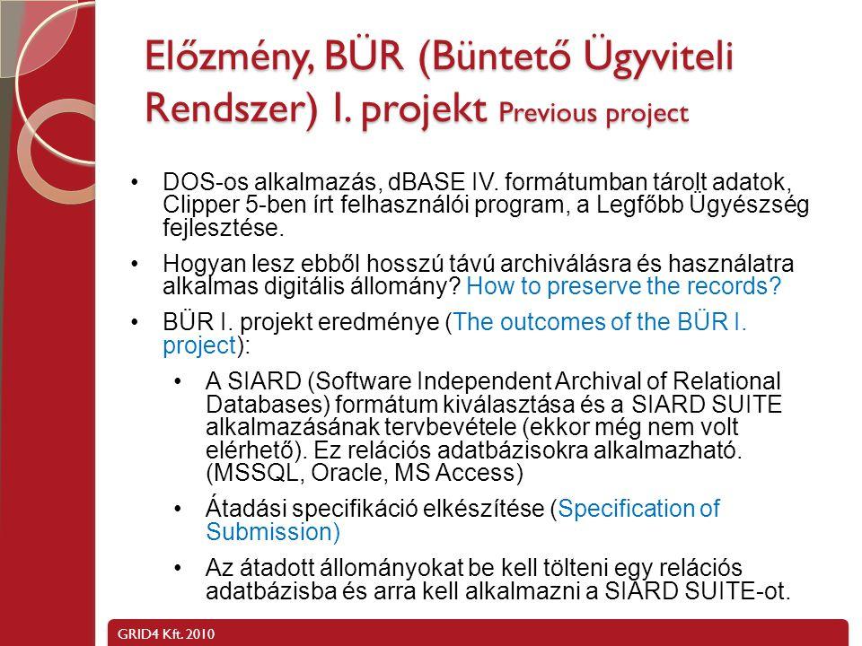 Előzmény, BÜR (Büntető Ügyviteli Rendszer) I. projekt Previous project