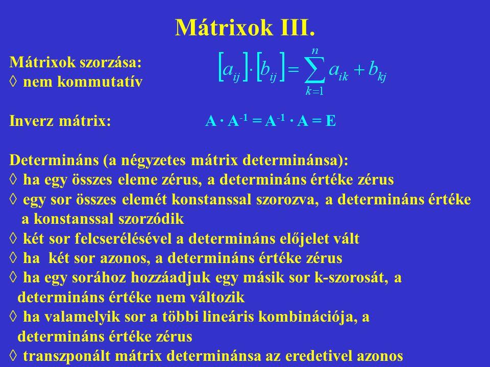 Mátrixok III. Mátrixok szorzása: nem kommutatív