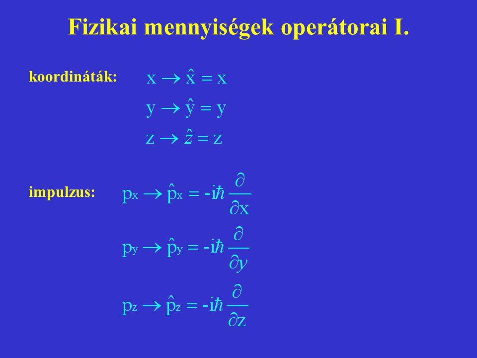 Fizikai mennyiségek operátorai I.