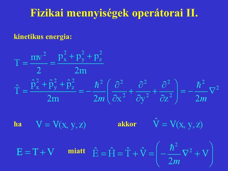 Fizikai mennyiségek operátorai II.