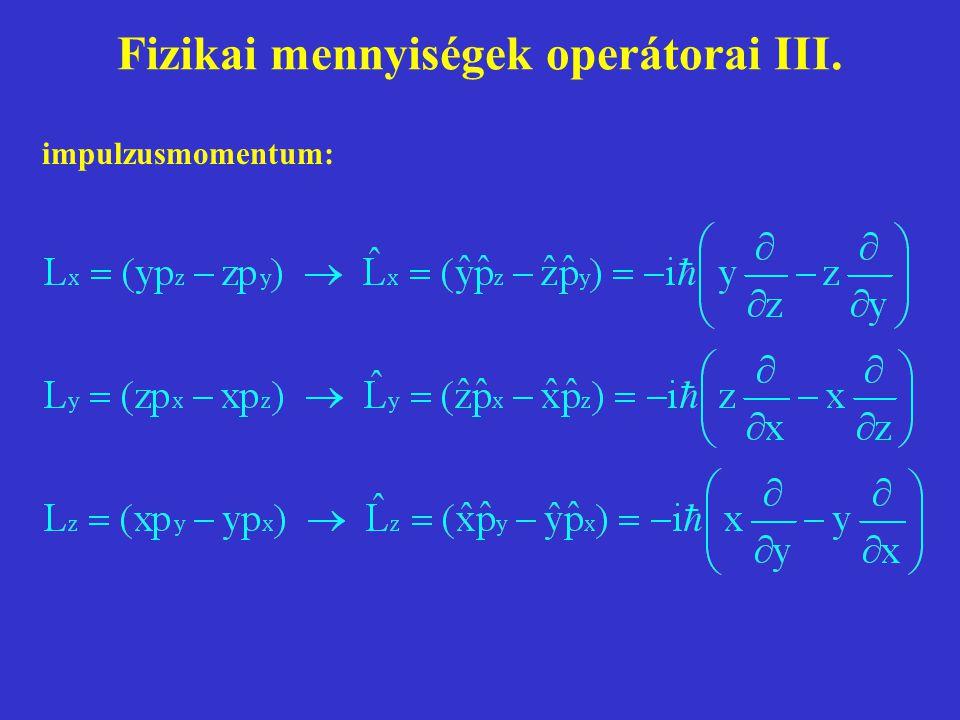Fizikai mennyiségek operátorai III.