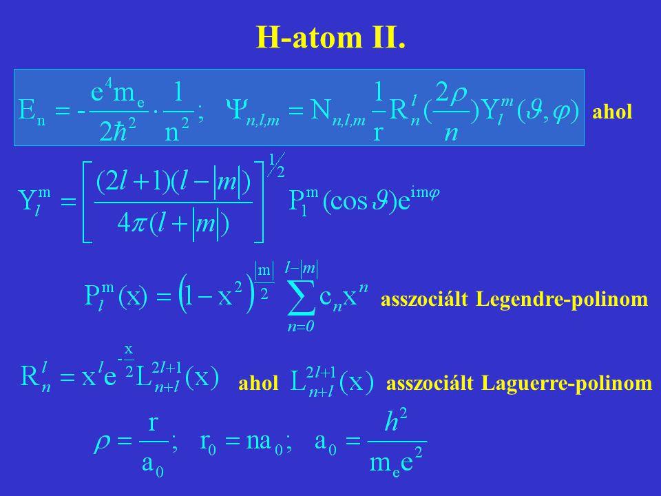 H-atom II. ahol asszociált Legendre-polinom ahol