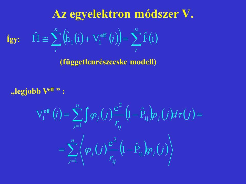 Az egyelektron módszer V.