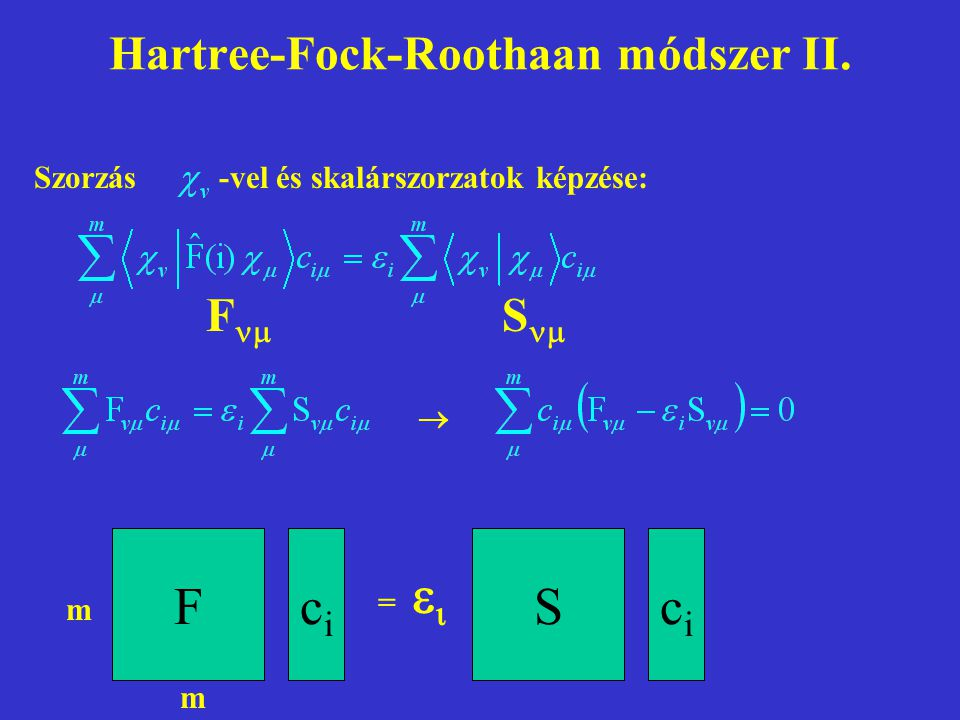 Hartree-Fock-Roothaan módszer II.