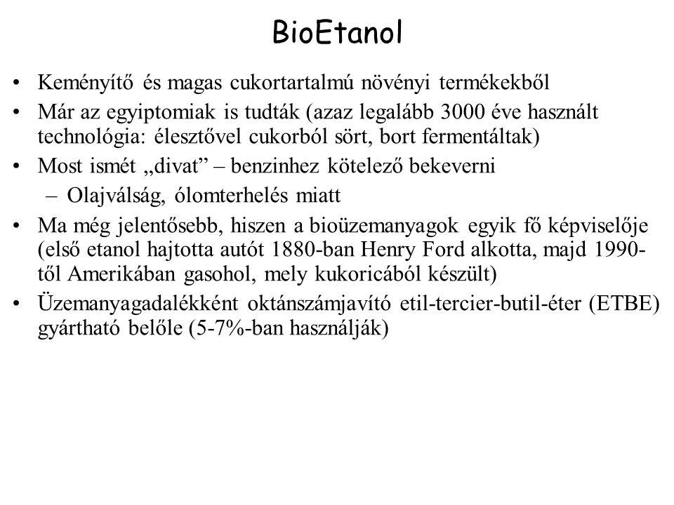 BioEtanol Keményítő és magas cukortartalmú növényi termékekből