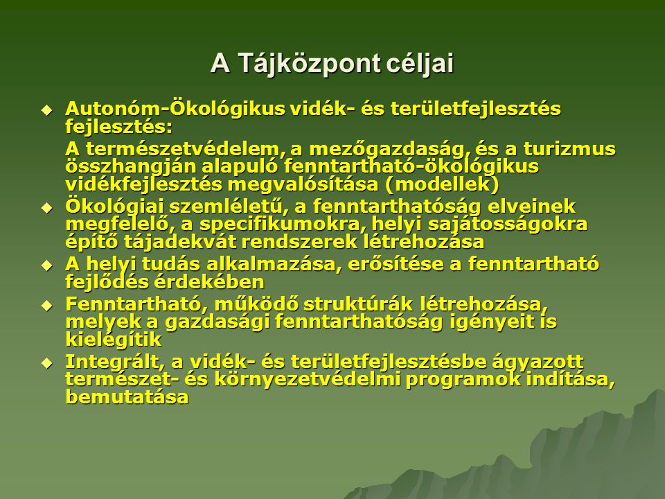 A Tájközpont céljai Autonóm-Ökológikus vidék- és területfejlesztés fejlesztés: