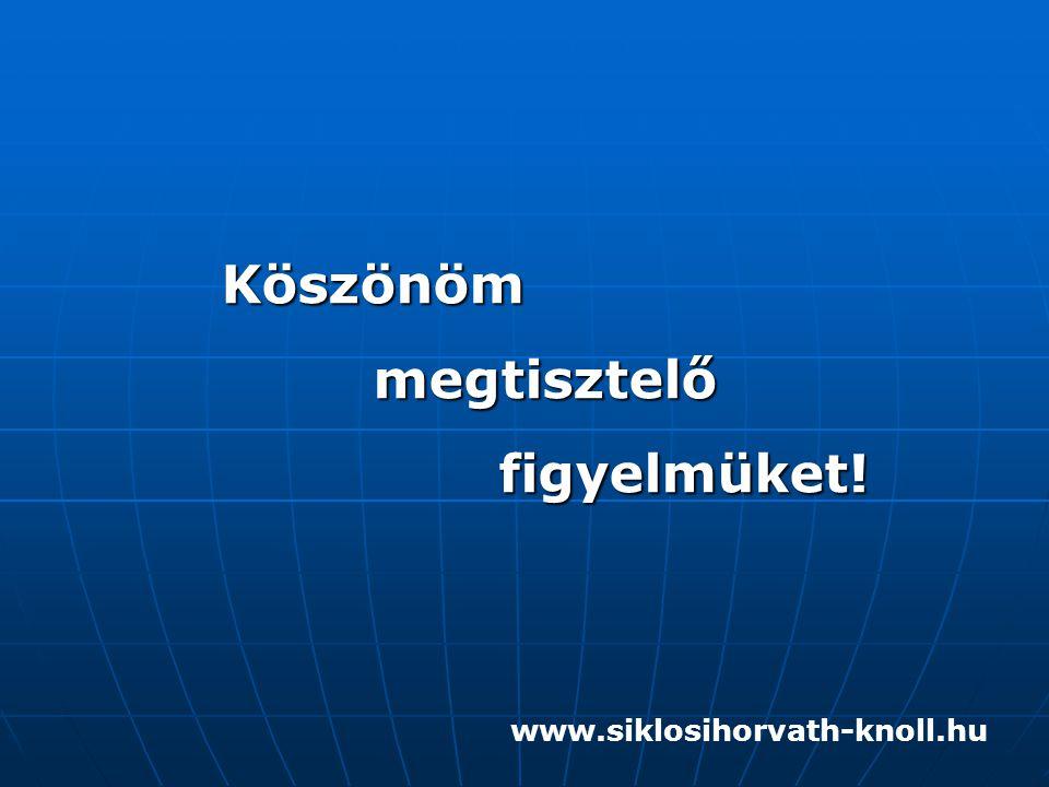 Köszönöm megtisztelő figyelmüket! www.siklosihorvath-knoll.hu
