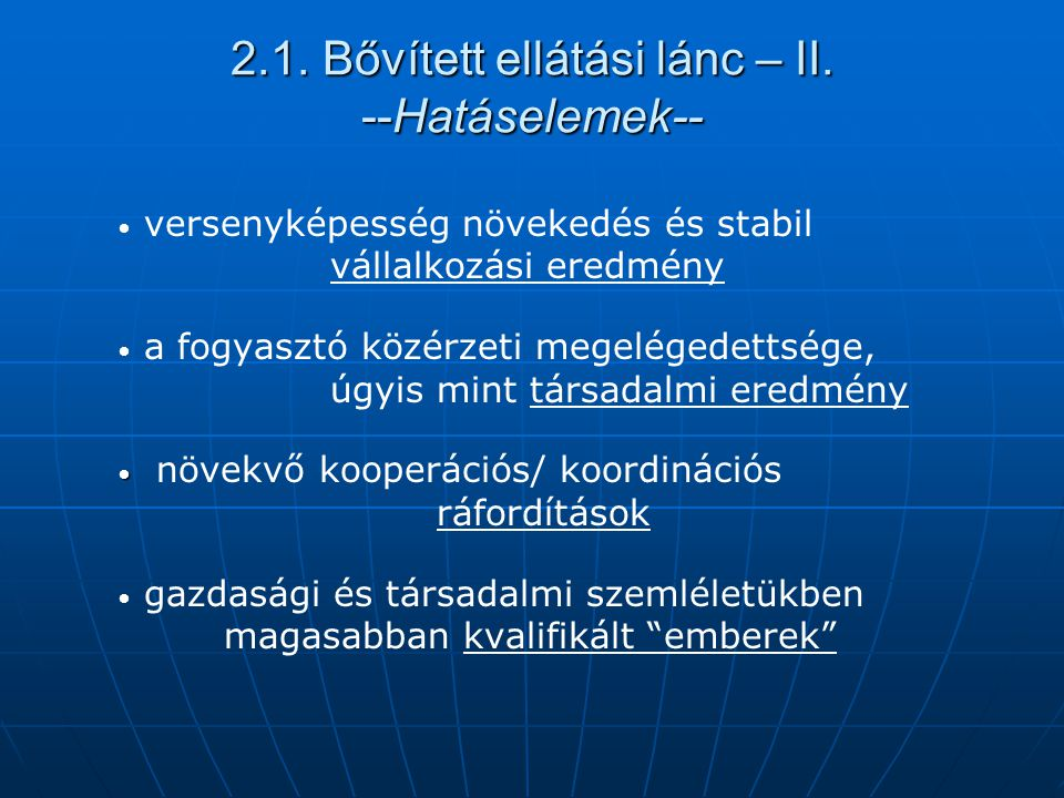 2.1. Bővített ellátási lánc – II. --Hatáselemek--