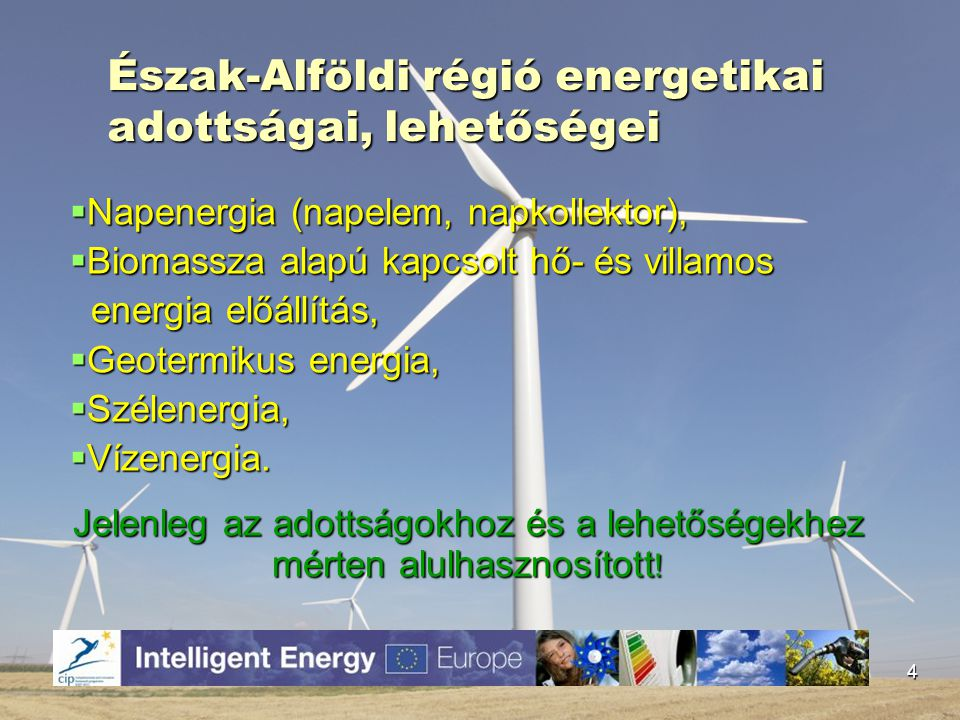 Észak-Alföldi régió energetikai adottságai, lehetőségei