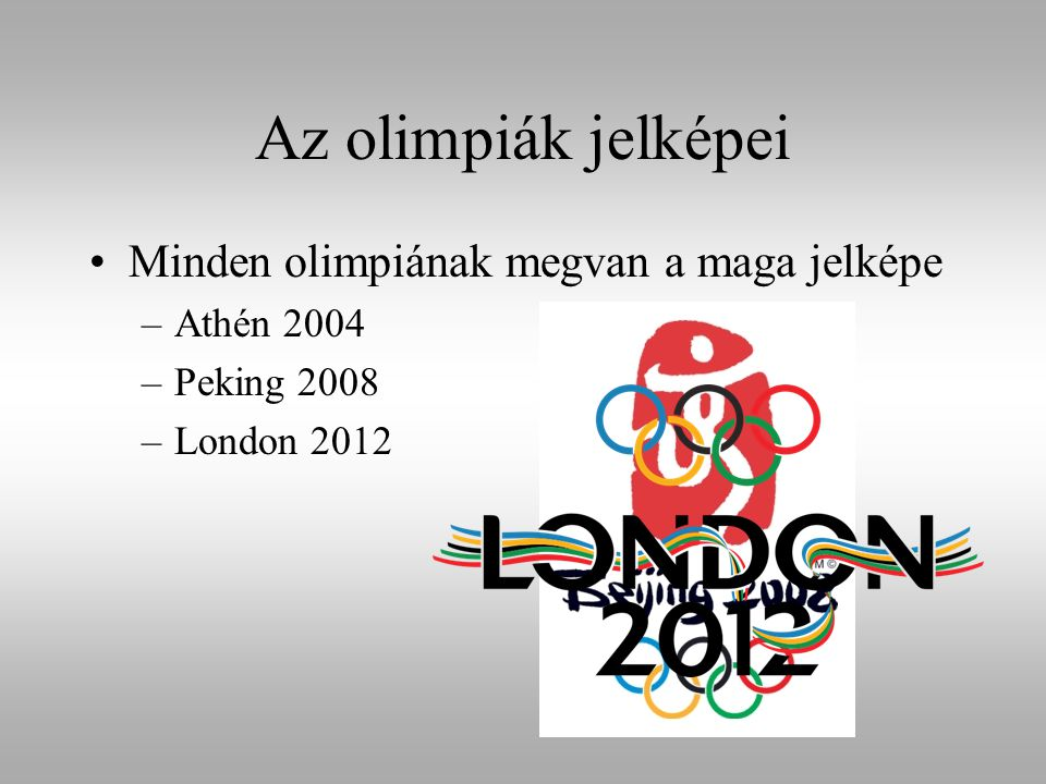 Az olimpiák jelképei Minden olimpiának megvan a maga jelképe