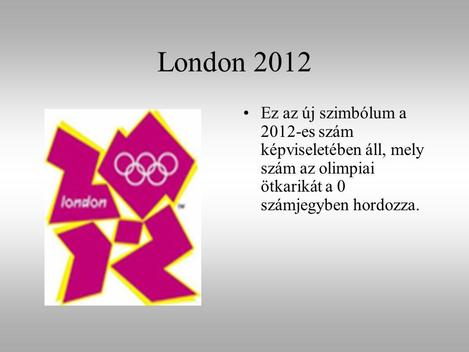 London 2012 Ez az új szimbólum a 2012-es szám képviseletében áll, mely szám az olimpiai ötkarikát a 0 számjegyben hordozza.