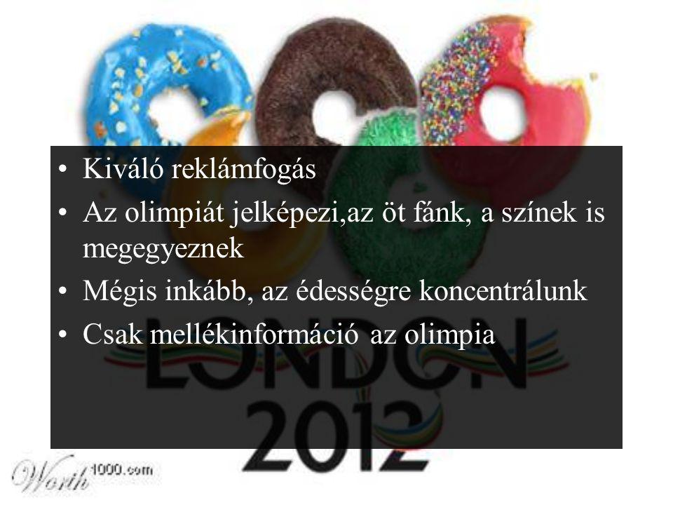 Kiváló reklámfogás Az olimpiát jelképezi,az öt fánk, a színek is megegyeznek. Mégis inkább, az édességre koncentrálunk.