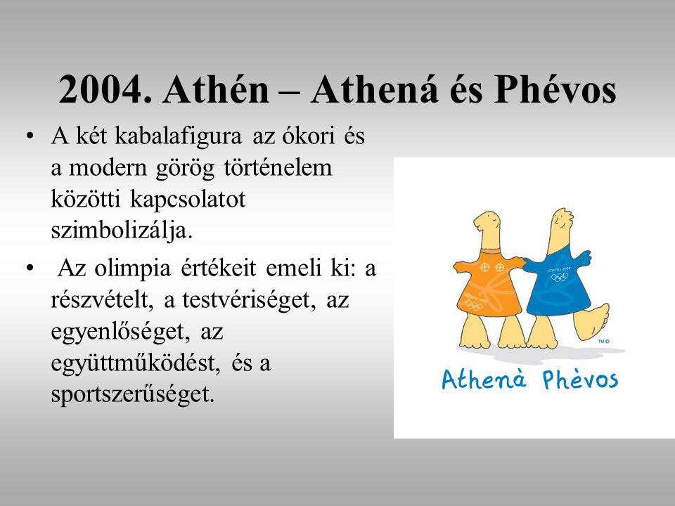 2004. Athén – Athená és Phévos
