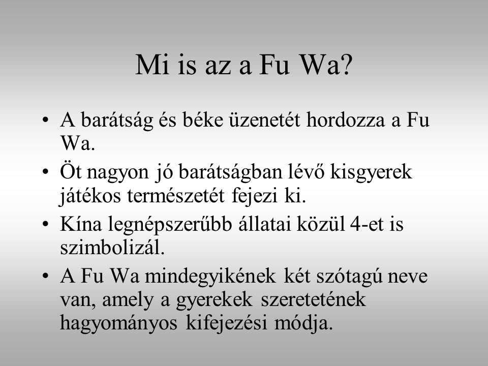 Mi is az a Fu Wa A barátság és béke üzenetét hordozza a Fu Wa.