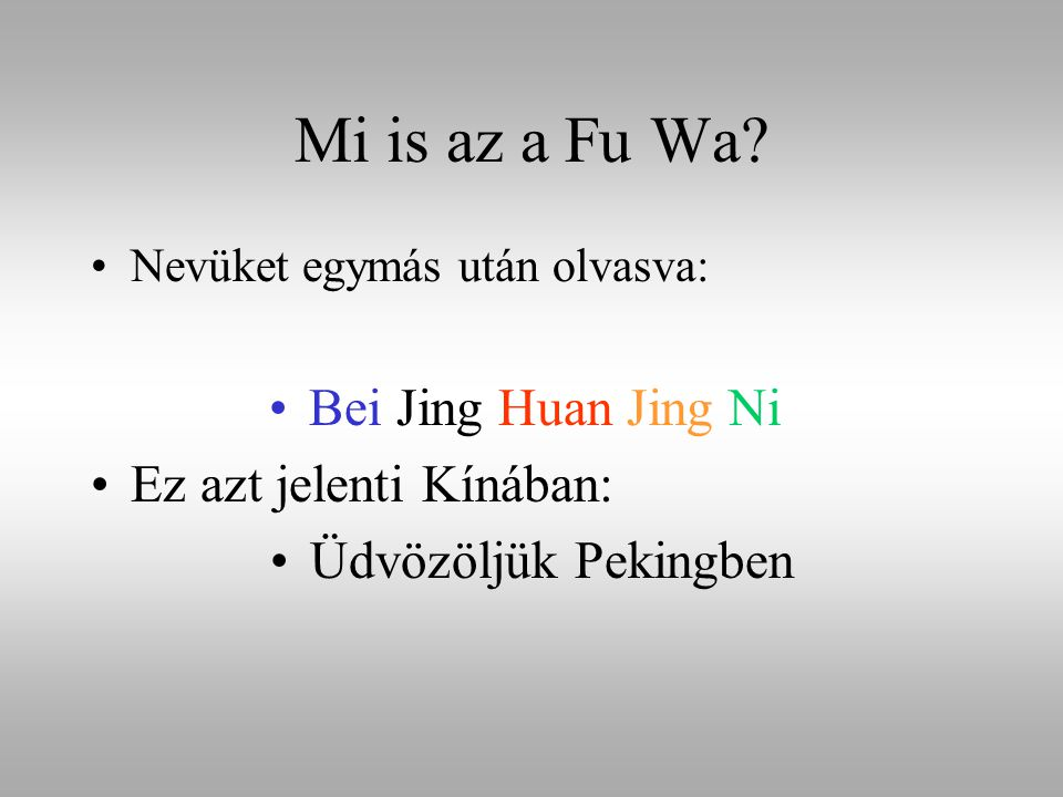 Mi is az a Fu Wa Bei Jing Huan Jing Ni Ez azt jelenti Kínában: