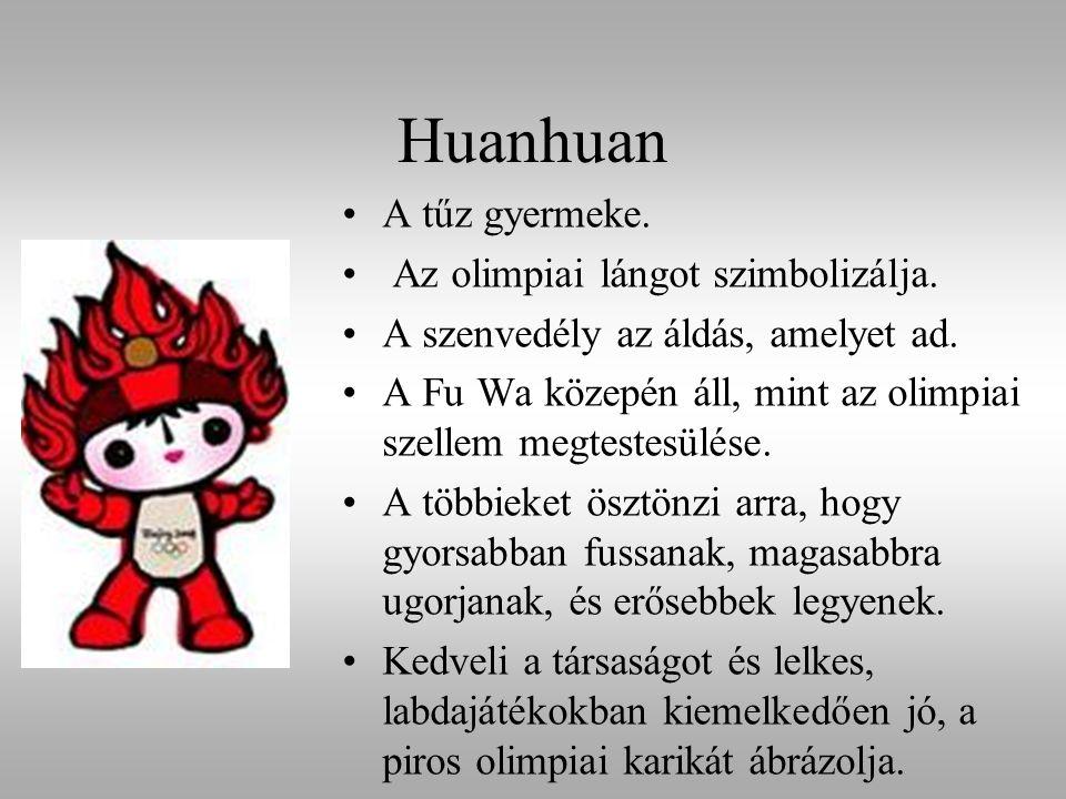 Huanhuan A tűz gyermeke. Az olimpiai lángot szimbolizálja.