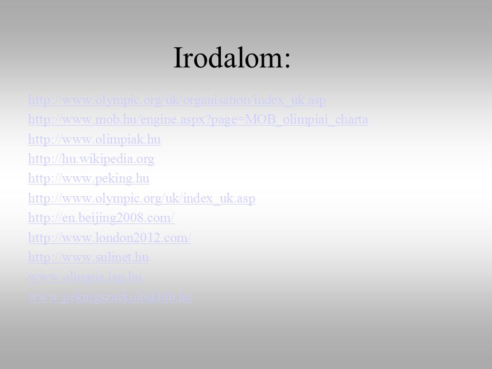 Irodalom: http://www.olympic.org/uk/organisation/index_uk.asp