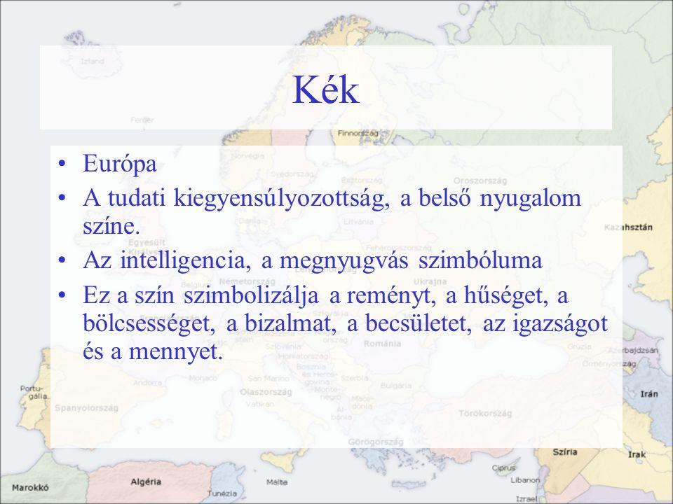 Kék Európa A tudati kiegyensúlyozottság, a belső nyugalom színe.