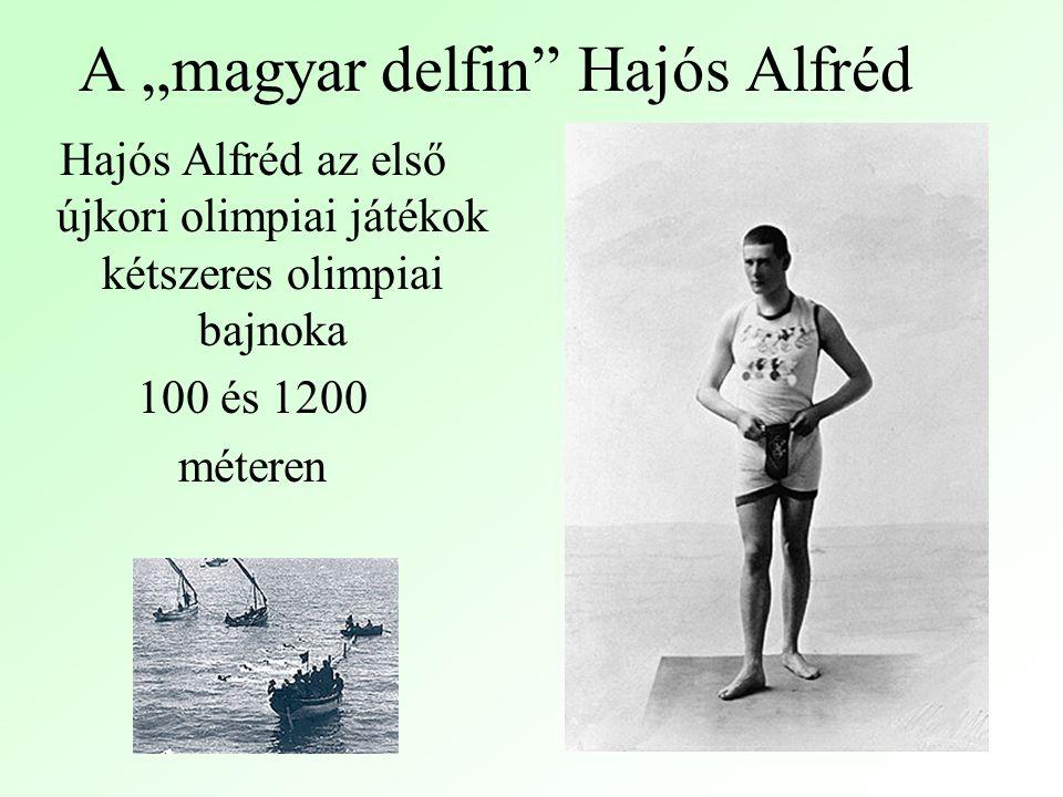 "A ""magyar delfin Hajós Alfréd"