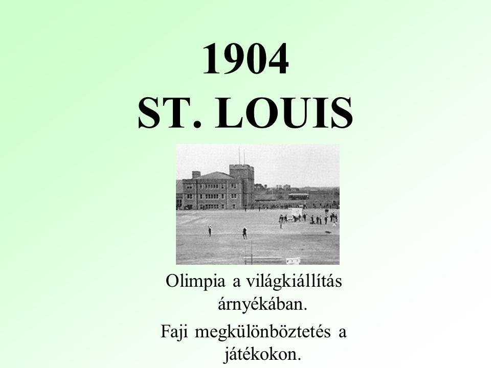 1904 ST. LOUIS Olimpia a világkiállítás árnyékában.