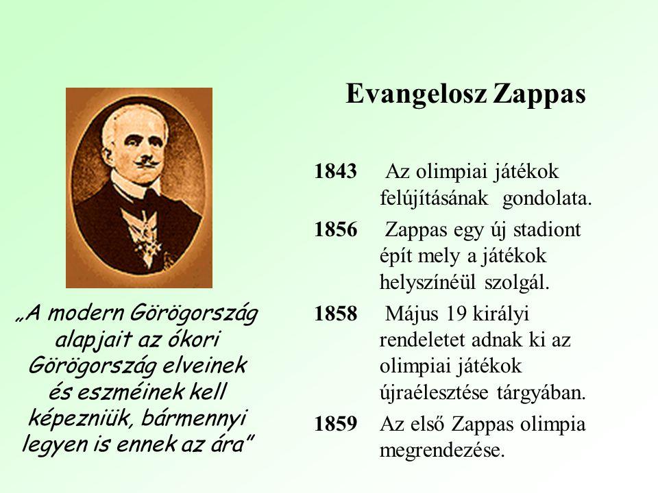 Evangelosz Zappas 1843 Az olimpiai játékok felújításának gondolata.