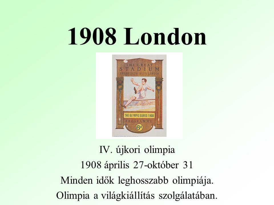 1908 London IV. újkori olimpia 1908 április 27-október 31