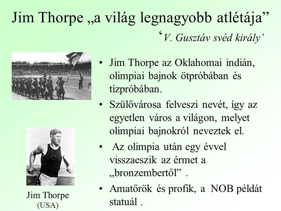 """Jim Thorpe """"a világ legnagyobb atlétája 'V. Gusztáv svéd király'"""