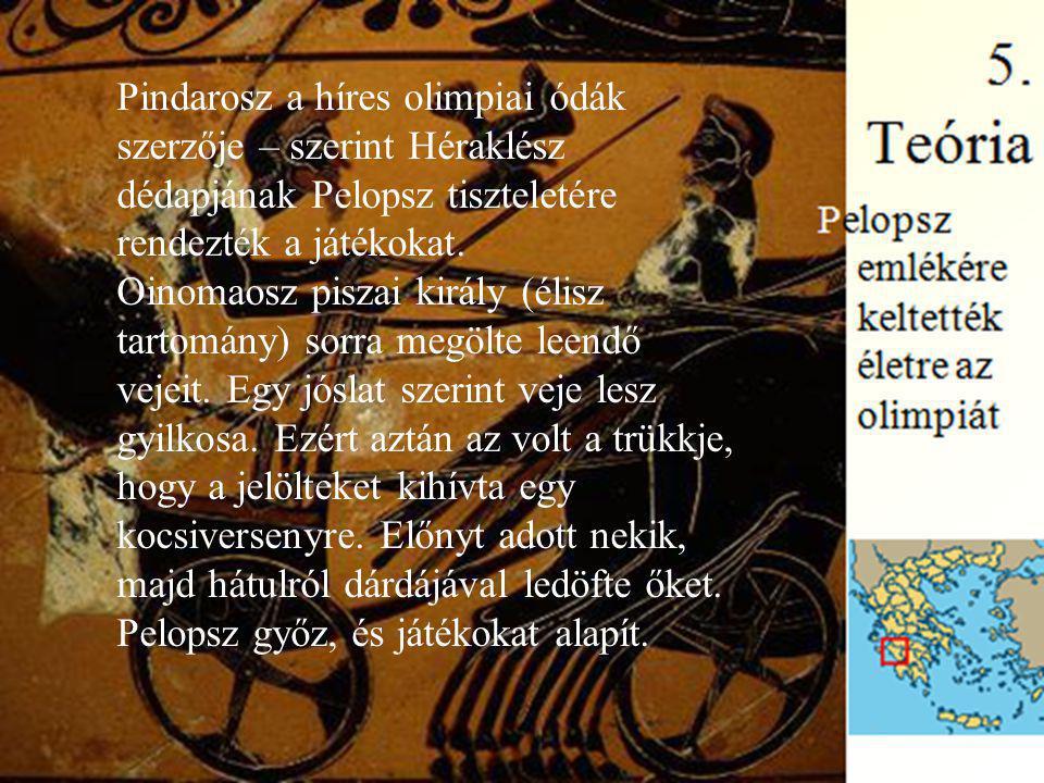 Pindarosz a híres olimpiai ódák szerzője – szerint Héraklész dédapjának Pelopsz tiszteletére rendezték a játékokat.