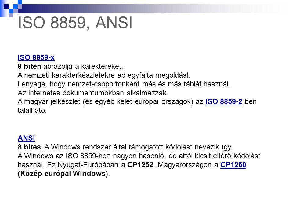 ISO 8859, ANSI ISO 8859-x 8 biten ábrázolja a karektereket.
