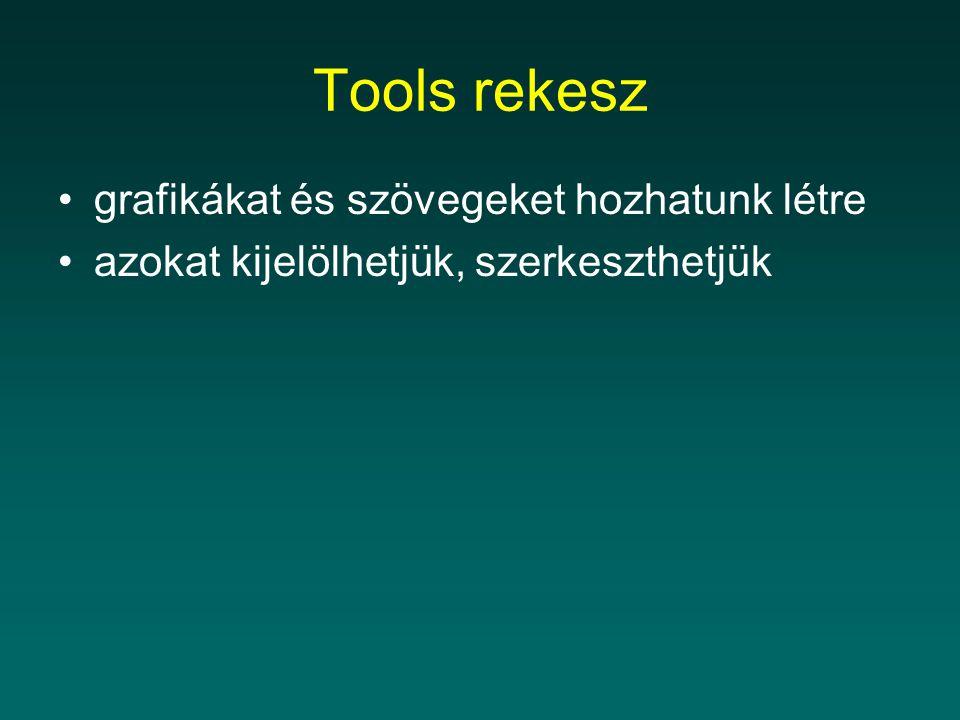 Tools rekesz grafikákat és szövegeket hozhatunk létre