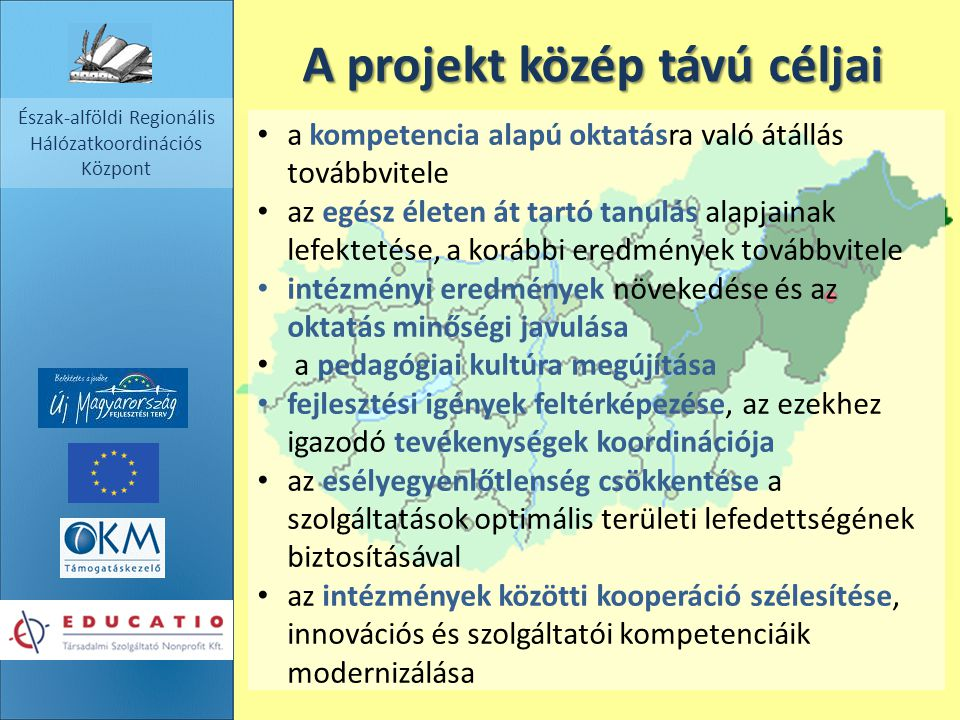 A projekt közép távú céljai