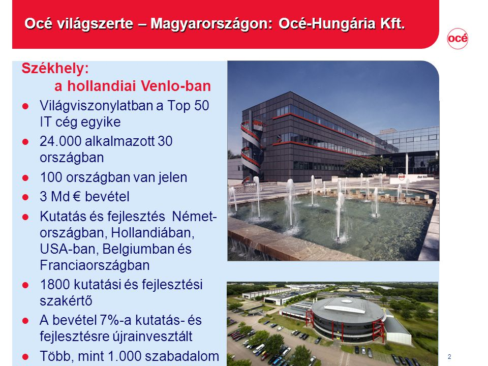 Océ világszerte – Magyarországon: Océ-Hungária Kft.