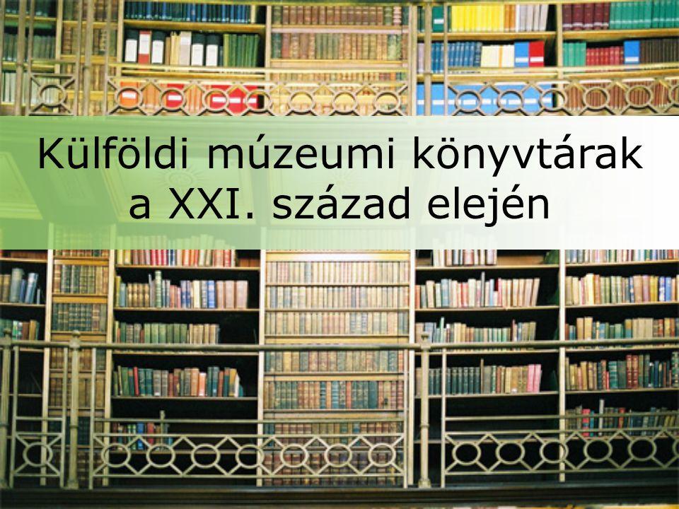 Külföldi múzeumi könyvtárak a XXI. század elején