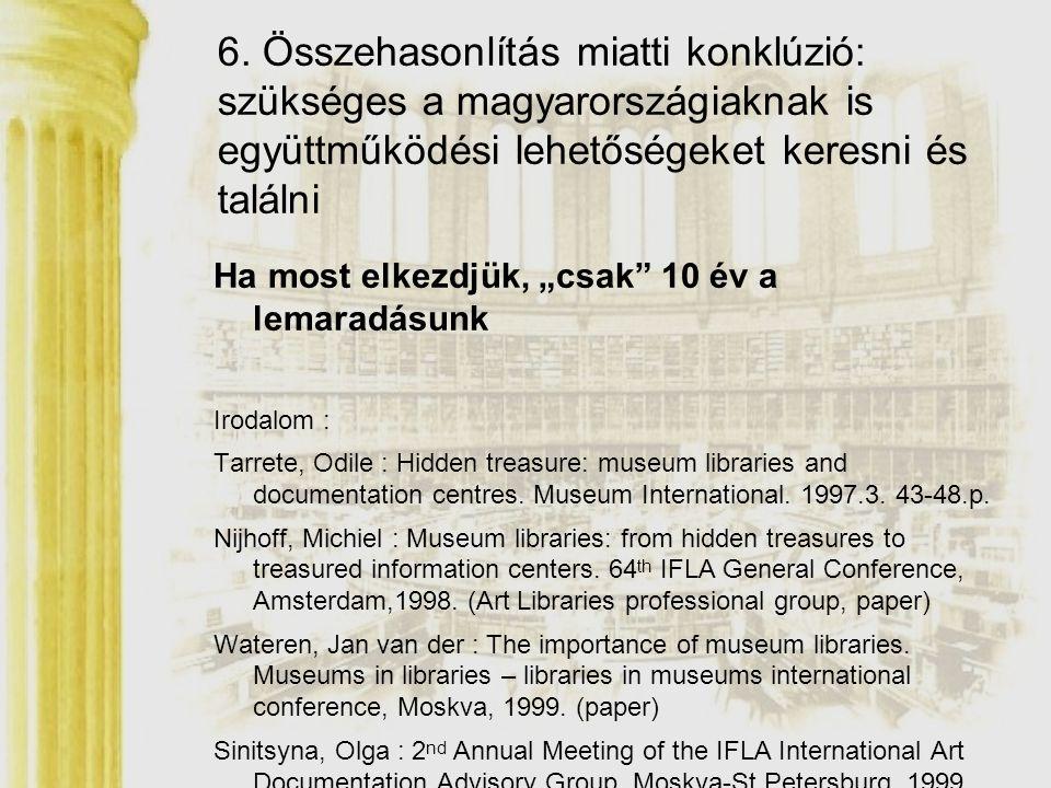 6. Összehasonlítás miatti konklúzió: szükséges a magyarországiaknak is együttműködési lehetőségeket keresni és találni