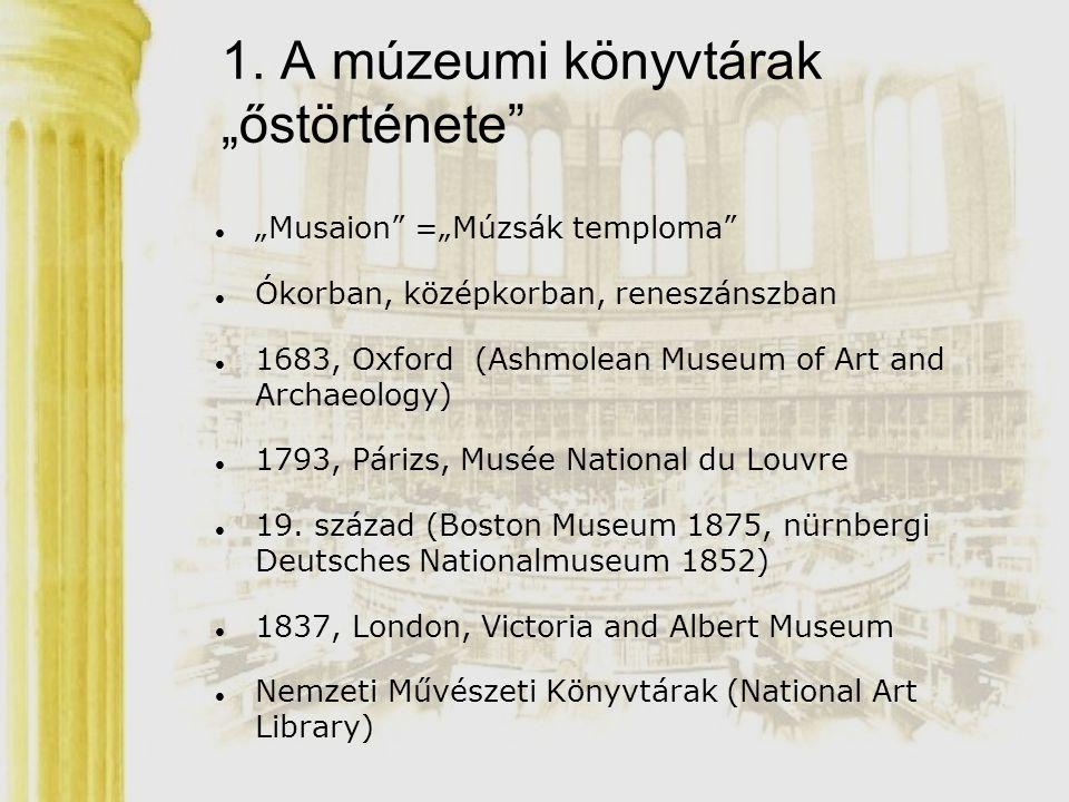 """1. A múzeumi könyvtárak """"őstörténete"""