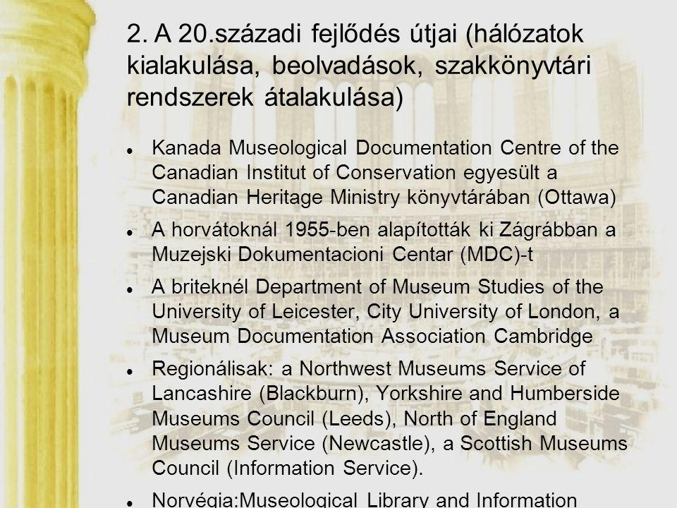 2. A 20.századi fejlődés útjai (hálózatok kialakulása, beolvadások, szakkönyvtári rendszerek átalakulása)