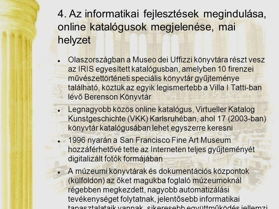 4. Az informatikai fejlesztések megindulása, online katalógusok megjelenése, mai helyzet