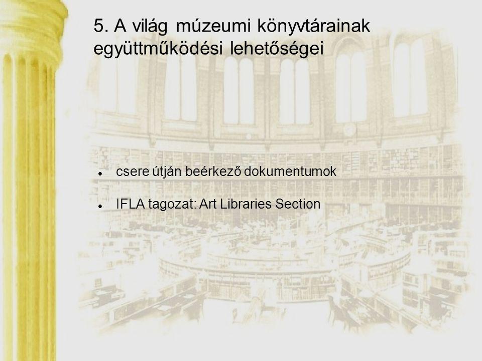 5. A világ múzeumi könyvtárainak együttműködési lehetőségei