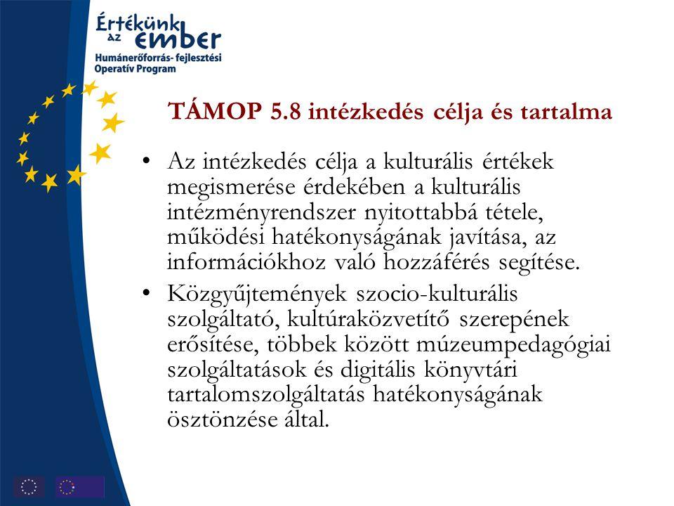 TÁMOP 5.8 intézkedés célja és tartalma