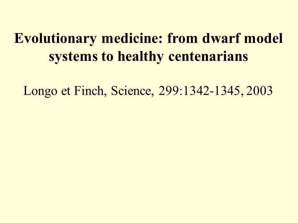 Evolutionary medicine: from dwarf model